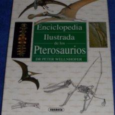 Libros de segunda mano: ENCICLOPEDIA ILUSTRADA DE LOS PTEROSAURIOS - PETER WELLNHOFER - SUSAETA (1994). Lote 101173043