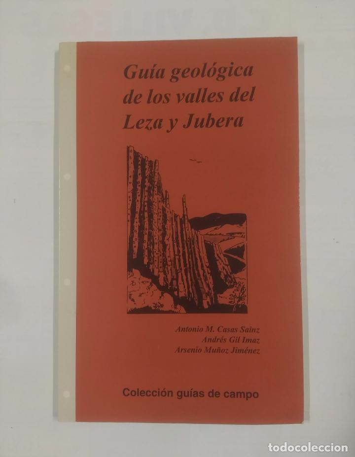 GUÍA GEOLÓGICA DE LOS VALLES DEL LEZA Y JUBERA. VARIOS AUTORES. TDK29 (Libros de Segunda Mano - Ciencias, Manuales y Oficios - Paleontología y Geología)