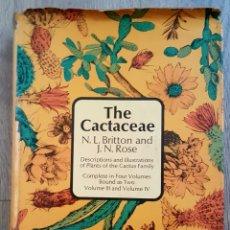 Libros de segunda mano: THE CACTACEAE / N.L BRITTON AND J.N ROSE / VOL. III AND IV. Lote 101332680
