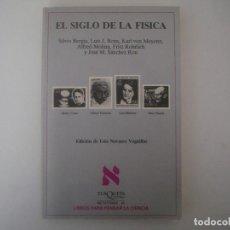 Livres d'occasion: LIBRERIA GHOTICA. EL SIGLO DE LA FISICA. EDITORIAL TUSQUETS. METATEMAS 26. 1992. PRIMERA EDICION. Lote 101397759