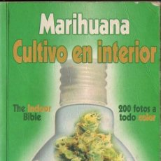 Libros de segunda mano: J. CERVANTES : MARIHUANA CULTIVO EN INTERIOR (INTEGRAL, 1994). Lote 101454935
