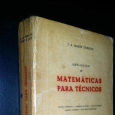 Libros de segunda mano de Ciencias: AMPLIACION DE MATEMATICAS PARA TECNICOS / J.A. MARIN TEJERIZO. Lote 101457299