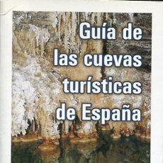 Libros de segunda mano: GUÍA DE LAS CUEVAS TURÍSTICAS DE ESPAÑA - ESPELEOLOGÍA -. Lote 101489459