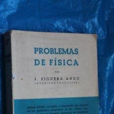 Libros de segunda mano de Ciencias: PROBLEMAS DE FISICA POR J. FIGUERA ANDU, SAETA 1969. Lote 101562799