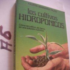 Libros de segunda mano: LOS CULTIVOS HIDROPONICOS. Lote 101737559