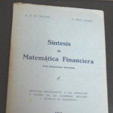 Libros de segunda mano de Ciencias: SÍNTESIS DE MATEMÁTICA FINANCIERA A. FZ. DE TROCÓNIZ A. BELDA VILLENA AÑO 1953. Lote 101923811