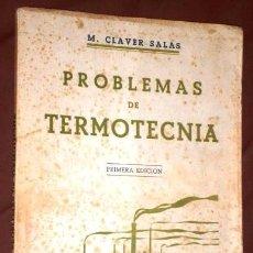 Libros de segunda mano de Ciencias: PROBLEMAS DE TERMOTÉCNIA POR M. CLAVER SALAS DE ED. DOSSAT EN MADRID 1948 PRIMERA EDICIÓN. Lote 102032291