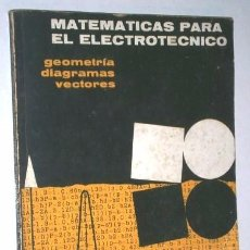 Libros de segunda mano de Ciencias: MATEMÁTICAS PARA EL ELECTROTÉCNICO POR ALBERTO BANDINI BUTI DE ED. REDE EN BARCELONA 1964. Lote 102033187