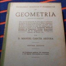 Libros de segunda mano de Ciencias: PROBLEMAS GRAFICOS Y NUMERICOS DE GEOMETRIA. ORIGINALES EN SU MAYOR PARTE. POR MANUEL GARCIA ARDURA.. Lote 102229323