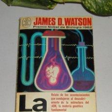 Libros de segunda mano: LA DOBLE HÉLICE DE JAMES D. WATSON PREMIO NOBEL BIOLOGÍA 1962 PRIMERA EDICIÓN 1978 PLAZA Y JANES S.A. Lote 102400515