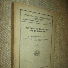 Libros de segunda mano: THE ORIGIN OF INDIAN CORN AND ITS RELATIVES. TEXAS AGRICULTURAL EXPERIMENT STATION. MAIZ GRANO 1939. Lote 102522799