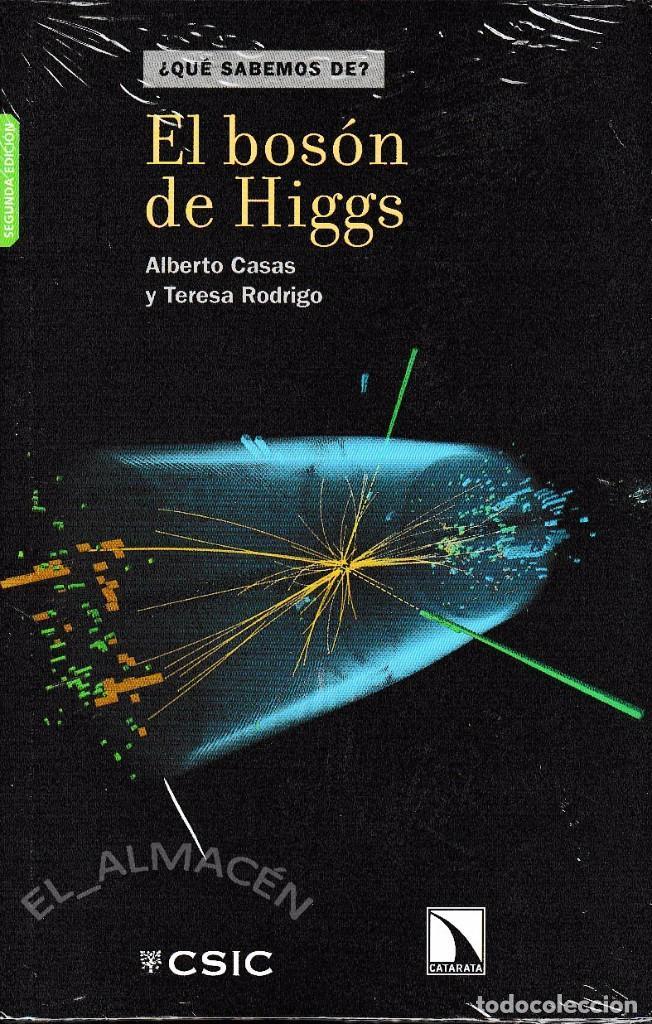 EL BOSÓN DE HIGGS (CASAS / RODRIGO 2012) RETRACTILADO (Libros de Segunda Mano - Ciencias, Manuales y Oficios - Física, Química y Matemáticas)