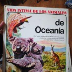Libros de segunda mano: VIDA ÍNTIMA DE LOS ANIMALES DE OCEANÍA. Lote 102987731