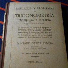 Libros de segunda mano de Ciencias: EJERCICIOS Y PROBLEMAS DE TRIGONOMETRIA RECTILINEA Y ESFERICA ORIGINALES EN SU MAYOR PARTE. POR D. M. Lote 103235483