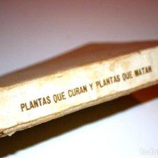 Libros de segunda mano: PLANTAS QUE CURAN Y PLANTAS QUE MATAN. PÍO ARIAS CARBAJAL (VER INDICE COMPLETO EN FOTOS). Lote 103677467