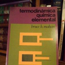 Libros de segunda mano de Ciencias: TEMODINÁMICA QUÍMICA ELEMENTAL. MAHAN, BRUCE H. ED REVERTÉ, BARCELONA, 1976. ISBN 8429173404.. Lote 103704835