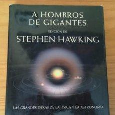 Libros de segunda mano de Ciencias: A HOMBROS DE GIGANTES, STEPHEN HAWKING. EDICION ILUSTRADA. CRITICA 2004 TAPA DURA CON SOBRECUBIERTAS. Lote 199555466