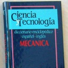 Libros de segunda mano de Ciencias: MECÁNICA - DICCIONARIO ENCICLOPÉDICO ESPAÑOL / INGLÉS - ED. JACKSON 1989 - VER. Lote 103802787