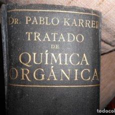 Libros de segunda mano de Ciencias: TRATADO DE QUIMICA ORGANICA POR PABLO KARRER 1941. Lote 103846487
