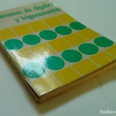 Libros de segunda mano de Ciencias: NOCIONES DEL ALGEBRA TRIGONOMETRÍA.-EDITORIAL BRUÑO. Lote 103854191