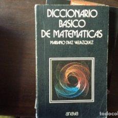 Libros de segunda mano de Ciencias: DICCIONARIO BÁSICO DE MATEMÁTICAS. Lote 103893844