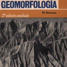 Libros de segunda mano: GEOMORFOLOGIA. - DERRUAU, MAX. / 2ª EDICION AMPLIADA / MUNDI-2895 , BUEN ESTADO. Lote 104007243