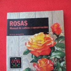 Libros de segunda mano: LIBRO ROSAS ESPECIES Y VARIEDADES MANUAL DE CULTIVO Y CONSERVACIÓN, REPRODUCCIÓN, PODA, ESQUEJES. Lote 104071251