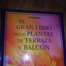 Libros de segunda mano: EL GRAN LIBRO DE LAS PLANTAS DE TERRAZAS Y BALCÓN, ED. EVEREST. Lote 104264875