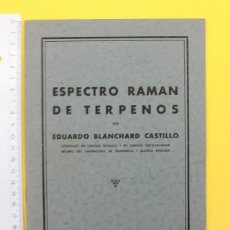 Libros de segunda mano de Ciencias: BUSCADO LIBRO DE EDUARDO BLANCHARD CASTILLO: ESPECTRO RAMAN DE TERPENOS, ZARAGOZA ¿AÑOS 60? 30 PAG. Lote 104304003