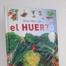 Libros de segunda mano: GRAN LIBRO DE EL HUERTO. EMILE LISCH. PATRICE MONTEMBAULT. EDICION SERVILIBRO SUSAETA. VER FOTOS. Lote 104317599