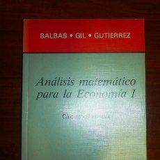 Libros de segunda mano de Ciencias: ANÁLISIS MATEMÁTICO PARA LA ECONOMÍA. I : CÁLCULO DIFERENCIAL / BALBÁS, GIL, GUTIÉRREZ. Lote 104771447
