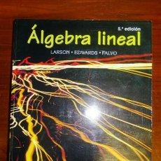 Libros de segunda mano de Ciencias: ÁLGEBRA LINEAL / RON LARSON, BRUCE H. EDWARDS, DAVID C. FALVO . Lote 129965787