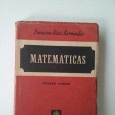 Libros de segunda mano de Ciencias: MATEMATICAS, CUARTO CURSO - FRANCISCO RUIZ BERMUDEZ (ALMA MATER 1947). Lote 104789343