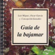 Libros de segunda mano: GUÍA DE LA BAJAMAR. LUIS MÍGUEZ, ÓSCAR GARCÍA Y CONCEPCIÓN GONZÁLEZ. Lote 104985147