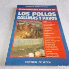 Libros de segunda mano: LA EXPLOTACIÓN AVANZADA DE LOS POLLOS GALLINAS Y PAVOS. Lote 105043119