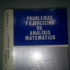 Libros de segunda mano de Ciencias: PROBLEMAS Y EJERCICIOS DE ANÁLISIS MATEMÁTICO 1972 B. DEMIDOVICH 2ª EDICIÓN PARANINFO. Lote 105106779