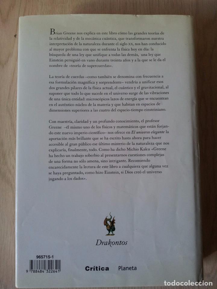 Libros de segunda mano de Ciencias: BRIAN GREENE - EL UNIVERSO ELEGANTE, SUPERCUERDAS, DIMENSIONES OCULTAS Y LA BUSQUEDA DE UNA TEORIA. - Foto 2 - 105322351