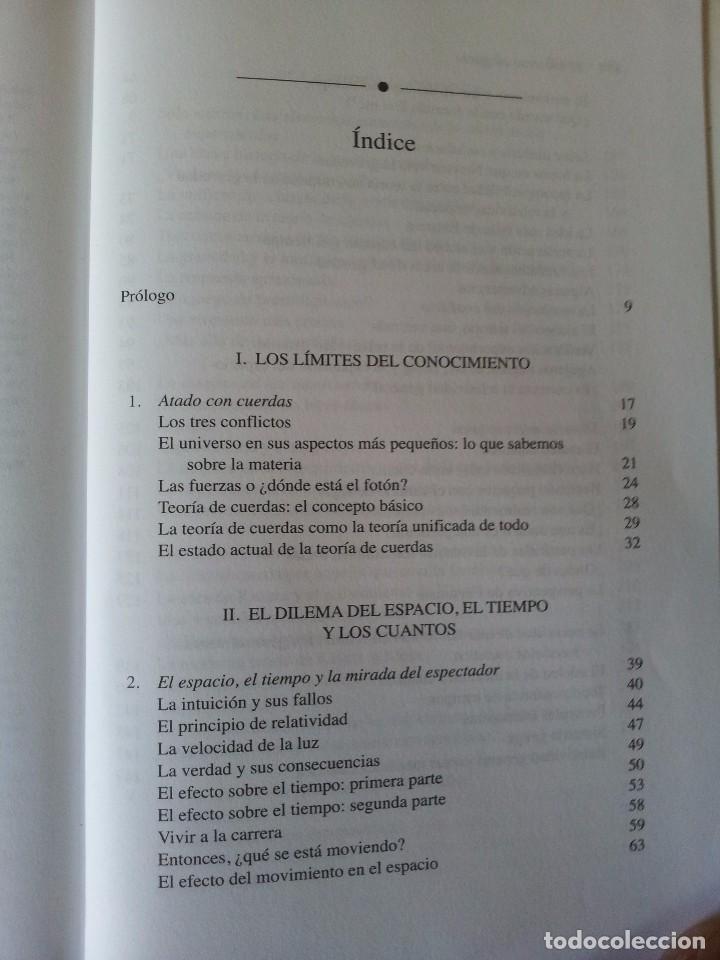 Libros de segunda mano de Ciencias: BRIAN GREENE - EL UNIVERSO ELEGANTE, SUPERCUERDAS, DIMENSIONES OCULTAS Y LA BUSQUEDA DE UNA TEORIA. - Foto 4 - 105322351