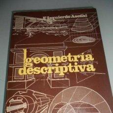 Libros de segunda mano de Ciencias: MATEMÁTICAS - GEOMETRÍA DESCRIPTIVA - E. IZQUIERDO ASENSI - BOSSAT 1985 - PÁGINAS 598 - 880 GRA. Lote 105325963