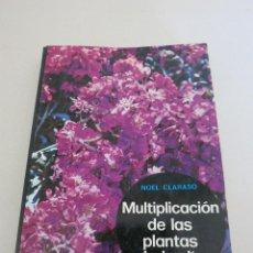 Libros de segunda mano: BOTANICA PLANTAS MULTIPLICACION DE LAS PLANTAS DE JARDIN NOEL CLARASO. Lote 105358211