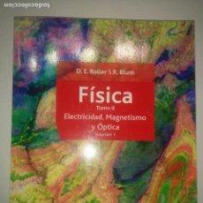 Libros de segunda mano de Ciencias: FÍSICA TOMO II ELECTRICIDAD MAGNETISMO Y ÓPTICA VOLUMEN 1 1990 D. E. ROLLER / R. BLUM 1ª EDICIÓN. Lote 105557283