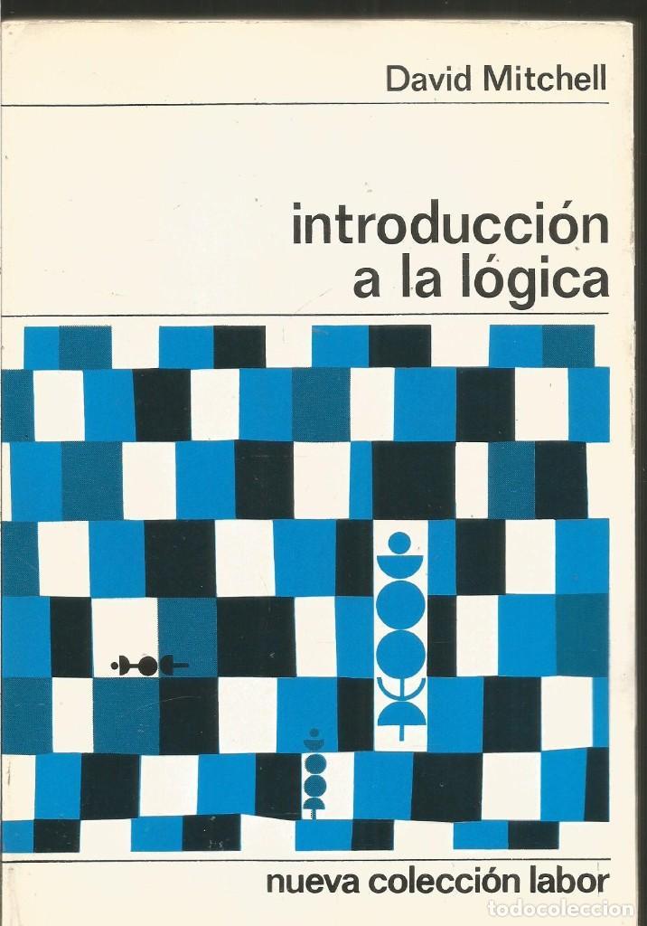 DAVID MITCHELL. INTRODUCCION A LA LOGICA. LABOR (Libros de Segunda Mano - Ciencias, Manuales y Oficios - Física, Química y Matemáticas)