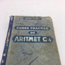 Libros de segunda mano de Ciencias: CURSO PRACTICO DE ARITMETICA - POR JOSE GARDÓ Y ALFONSO MIQUEL - 1958. Lote 105798275