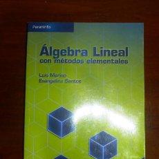 Libros de segunda mano de Ciencias: ÁLGEBRA LINEAL CON MÉTODOS ELEMENTALES / LUIS M. MERINO GONZÁLEZ, EVANGELINA SANTOS ALÁEZ. Lote 105800407