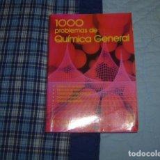 Libros de segunda mano de Ciencias: 1000 PROBLEMAS DE QUIMICA GENERAL. Lote 105878419