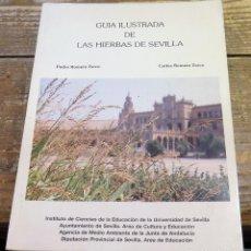 Libros de segunda mano: GUIA ILUSTRADA DE LAS HIERBAS DE SEVILLA - PEDRO ROMERO ZARCO/CARLOS ROMERO ZARCO. Lote 136482890
