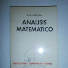 Libros de segunda mano de Ciencias: LIBROS CIENCIA MATEMATICAS - ANALISIS MATEMATICO SELECCIONES CIENTIFICAS TECNOS ANDRE DELACHET . Lote 105947943