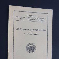 Libros de segunda mano de Ciencias: LOS FERMENTOS Y SUS APLICACIONES / F. DUESO TELLO / ACADEMIA CIENCIAS - ZARAGOZA 1954. Lote 105997507