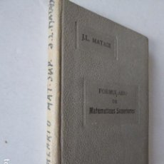 Libros de segunda mano de Ciencias: FORMULARIO DE MATEMATICAS SUPERIORES. J. L. MATAIX. 3ª ED. ED. DOSSAT. 235 PP.. Lote 105999803