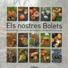Libros de segunda mano: VESIV LIBRO ELS NOSTRES BOLETS GUIA COMPLETA DE LAS PRINCIPALS ESPECIES RESTAURANTS BOLETAIRES . Lote 106068539